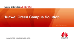Huawei Green Campus Solution Huawei Enterprise A