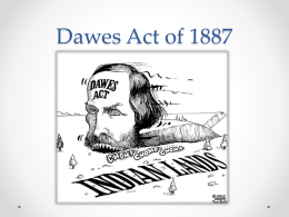Power Point - The Dawes Act of 1887
