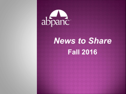 News to Share Fall 2016 - American Board of Perianesthesia
