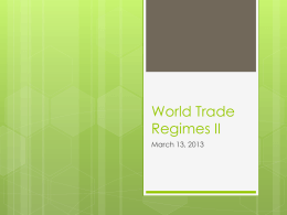 World Trade Regimes II