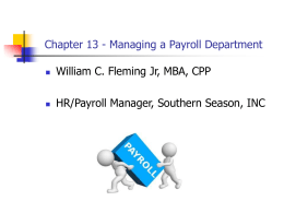 Chapter 13 Managing a Payroll Department Objective: