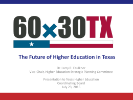 Dr. Larry R. Faulkner - Texas Higher Education Coordinating Board