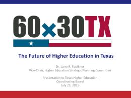 Dr. Larry R. Faulkner - Texas Higher Education Coordinating Board