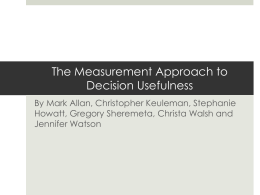 The measurement approach to decision usefulness is an approach
