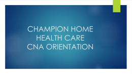 CHAMPION HOME HEALTH CARE CNA ORIENTATION