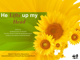 He Lifts up my Head - Adventist Women`s Ministries
