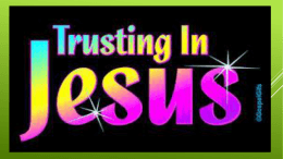 Week 6-Trusting in Jesus