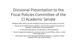 Divisional Presentation to the Fiscal Policies