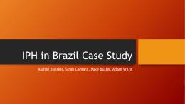 IPH in Brazil Case Study