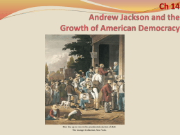 Andrew Jackson and the Growth of American Democracy