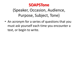 SOAPSTone (Speaker, Occasion, Audience, Purpose, Subject, Tone)