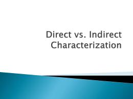 Direct vs. Indirect Characterization