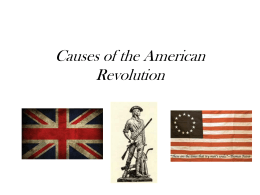 Causes of the American Revolution PPT 2015