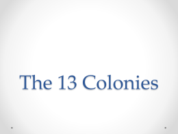 The 13 Colonies - Greensboro Academy 8th Grade History