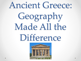 Ancient Greece: Geography Made All the