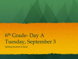 6th Grade- Day A Tuesday, September 3