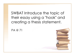 "SWBAT Introduce the topic of their essay using a ""hook"" and"