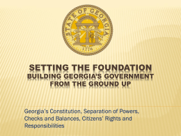 State of Georgia * Foundations of Government