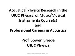 Acoustical Physics Research in the UIUC Physics of Music/Musical