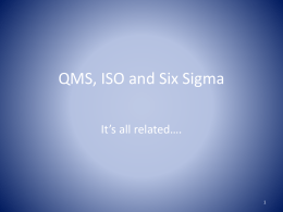 QMS, ISO and Six Sigma