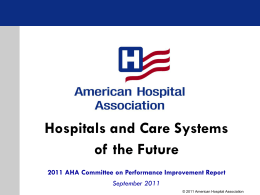 Hospitals and Care Systems of the Future Presentation Slides, 2011