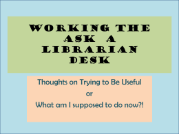 Working the Desk - Ask a Librarian News and Information