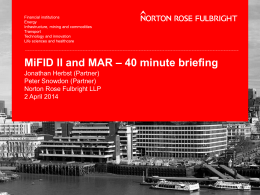 Financial services 40 minute briefing entitled `MiIFD II and MAR`
