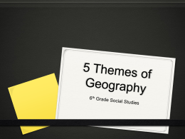 5 Themes of Geography - MS. Holloway`s 6th Grade Social Studies