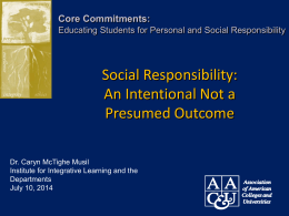 Social Responsibility as an Intentional not Presumed Outcome