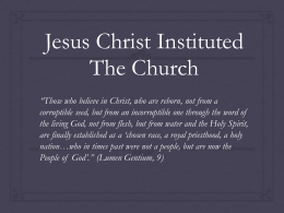Jesus Christ Instituted the Church