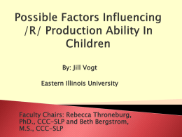 Possible Factors Influencing /R/ Production Ability In Children