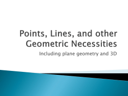 Points, Lines, and other Geometric Necessities