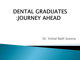 Dental Graduates: Journey Ahead