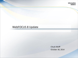 WebFOCUS 8 Update - Information Builders