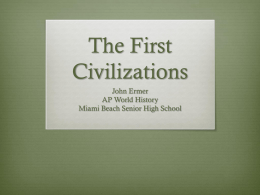 The First Civilizations - Miami Beach Senior High School