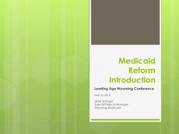 Medicaid Reform and Rate Introduction