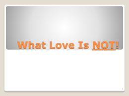 What Love Is NOT! - Railroad Avenue Church of Christ
