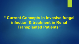 Current Concepts in Invasive Fungal Infection and treatment in