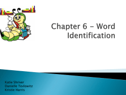 Chapter 6- Word Identification *Automatic word