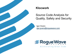 Klocwork: Source code analysis for Quality, Safety and Security