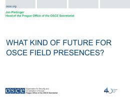 Presentation on OSCE field presences by Jan Plesinger, Belgrade