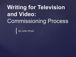 Writing for Television and Video: Commissioning Process