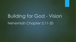 Slides, Nehemiah Chapter 2, Part 2