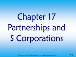 Chapter 17: Partnerships and S Corporations