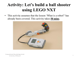 Activity 2: Let*s build a ball shooter using LEGO NXT