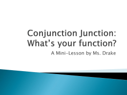Conjunction Junction: What*s your function?
