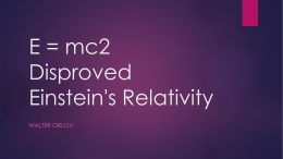 E = mc2 disproved Einstein`s Relativity - walter