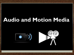 Audio and Motion Media