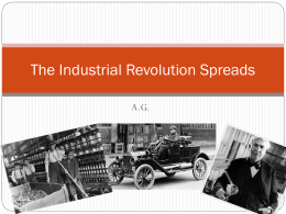 9-1 The Industrial Revolution Spreads Presentation