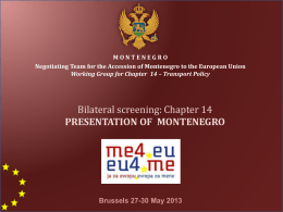 MONTENEGRO Negotiating Team for the Accession of